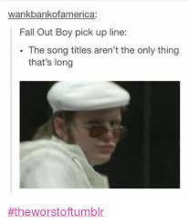 Pick Up Guy Meme - 15 fall out boy memes that ll make you laugh for centuries