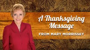 biblical thanksgiving message a thanksgiving message from mary morrissey youtube