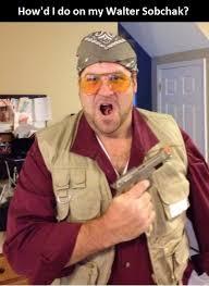 Walter Big Lebowski Meme - walter sobchak halloween costume nailed it