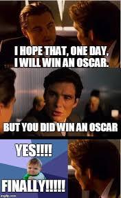 I Will Win Meme - leo won an oscar imgflip