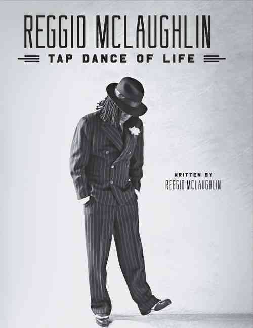 Tap Dance of Life, by Reggio McLaughlin