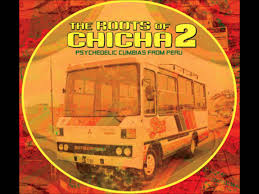 roots of chicha psychedelic cumbias from peru part 2 2010