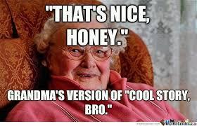 Cool Story Meme - cool story honey by memeswingga meme center