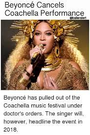 Music Festival Meme - beyoncé cancels coachella performance beyoncé has pulled out of the