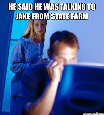 Jake From State Farm Meme - said he was talking to jake from state farm