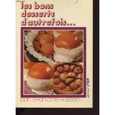 cours de cuisine par les bons desserts d autrefois de husson bibliothèque
