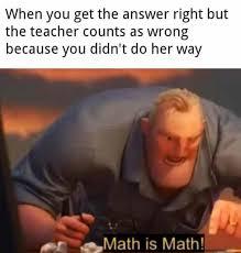 Teacher Lady Meme - math is math girl meme funny pictures lol pics