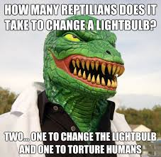 Reptilian Meme - how many reptilians does it take to change a lightbulb two one