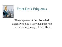 front desk etiquettes 1 638 jpg cb 1358291995 Qualities Of A Front Desk Officer