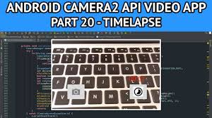 tutorial android hardware camera2 android camera2 api video app part 20 time lapse recording youtube