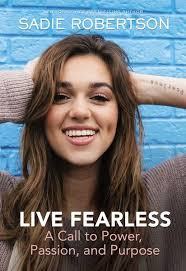 sadie robertson hair and beauty booktopia live fearless a call to power passion and purpose