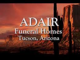 tucson funeral homes adair funeral homes tucson az