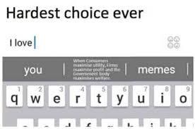 I Love L Meme - dopl3r com memes hardest choice ever l love when consumers