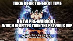 Dbz Gym Memes - new pre workout imgflip