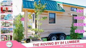 lumber84 com the roving by 84 lumber tiny house tiny house design ideas le