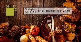 open thanksgiving weekend dinner service 5 11p shinsei