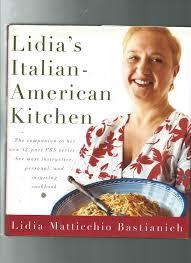 Lidia S Kitchen Recipes by Lidia U0027s Italian American Kitchen By Bastianich Lidia Matticchio