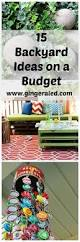 Backyard Ideas On A Budget by 15 Backyard Ideas On A Budget Gingeraled