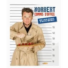 cours de cuisine norbert norbert commis d office vient à votre rescousse 30 recettes