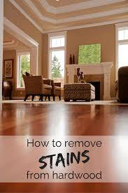 how to remove stains from hardwood floors clean hardwood floors