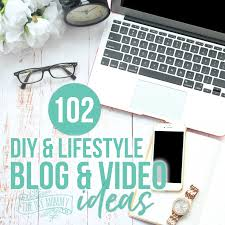 blog design ideas 102 monthly blog video topic ideas for 2018 your diy blog