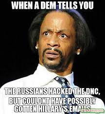 Russians Meme - when a dem tells you the russians hacked the dnc but couldnt have