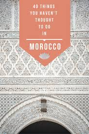 Haven T 40 Things To Do In Morocco You Haven U0027t Thought Of Marocmama