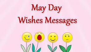 day wishes may day wishes messages for loved ones labour day messages