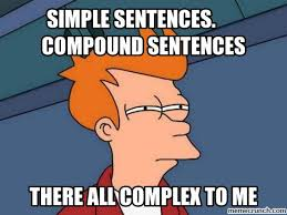 Meme Sentences - sentences compound sentences