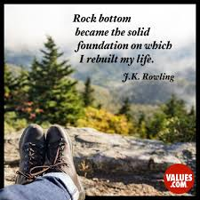 Build Your House On The Rock Meaning Rock Bottom Became The Solid Foundation On Which I Rebuilt My Life
