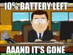 Battery Meme - 22 meme internet 10 battery left aaand it s gone