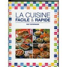 cuisine facile rapide cuisine facile et rapide par tupperware de nathalie moussez