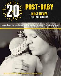 Postpartum Gift Basket After Birth Must Haves The Unglamorous Postpartum List