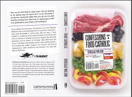 confessions of a food catholic douglas wilson 9781944503475