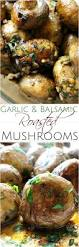 Balsamic Roast Beef In Oven Garlic And Balsamic Roasted Mushrooms The Chunky Chef