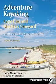 adventure kayaking cape cod and marthas david weintraub