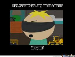 South Park Butters Meme - butters meme by zfallenheroesz meme center