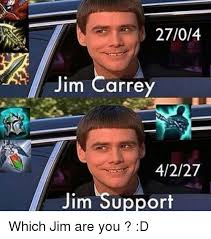 Jim Carey Meme - 2704 jim carrey 4227 jim support which jim are you d jim