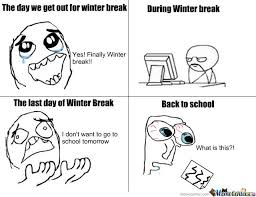 Winter Break Meme - the cycle of winter break by liljthekid10 meme center