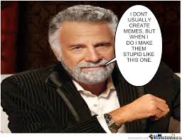 Meme Dos Equis - the real dos equis by mattskeey meme center