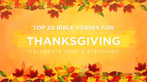 happy thanksgiving top 30 bible verses for thanksgiving