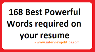 Powerful Words For Resume 168 Best Powerful Words Required On Your Resume Interview Job Tips
