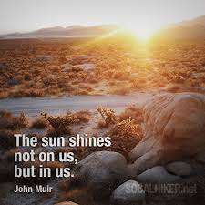 john muir dog quote muir monday the sun shines in us socal hiker