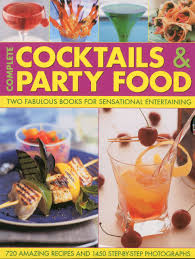complete cocktails and party food two fabulous cookbooks in one
