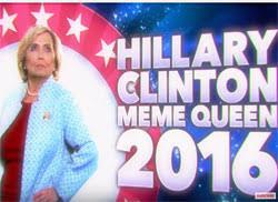Meme Queen - hillary clinton meme queen of 2016 kick making politics fun