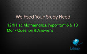 12th hsc mathematics important 6 u0026 10 mark question u0026 answers