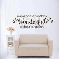 believe home decor always believe something wonderful is about to happen quotes wall