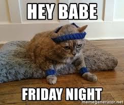 Hey Babe Meme - hey babe friday night exercise cheeseburger meme generator