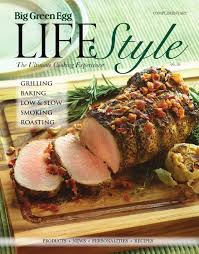big green egg lifestyle magazine v6 by big green egg issuu
