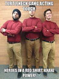Redshirt Meme - turtleneck gang acting tough heroes in a red shirt khaki power
